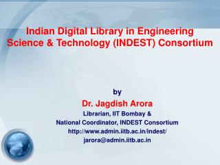 Indian Digital Library in Engineering  Science & Technology (INDEST) Consortium