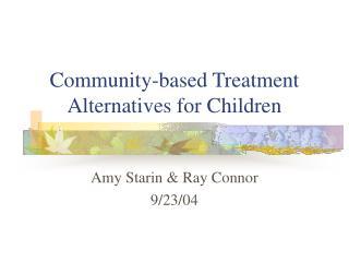Community-based Treatment Alternatives for Children