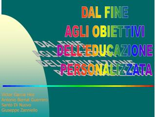 DAL FINE  AGLI OBIETTIVI  DELL'EDUCAZIONE  PERSONALIZZATA
