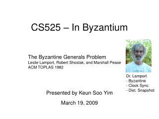 CS525 – In Byzantium