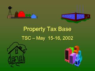 Property Tax Base TSC – May  15-16, 2002
