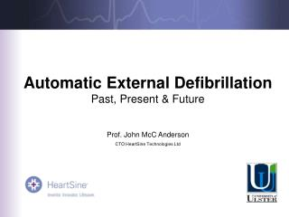 Automatic External Defibrillation Past, Present & Future Prof. John McC Anderson