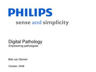 Digital Pathology Empowering pathologists
