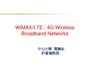 WiMAX/LTE : 4G Wireless Broadband Networks