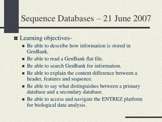 Sequence Databases – 21 June 2007