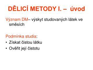 D?LIC� METODY I. �  �vod