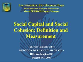 Social Capital and Social Cohesion: Definition and Measurement