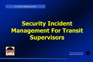 Security Incident Management For Transit Supervisors
