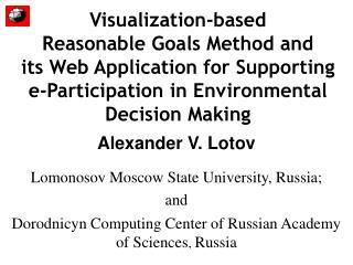 Alexander V. Lotov Lomonosov Moscow State University, Russia;  and