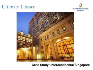 Case Study: Intercontinental Singapore
