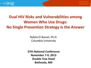 Nabila El-Bassel, Ph.D.  Columbia University