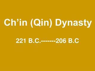 Ch�in (Qin) Dynasty