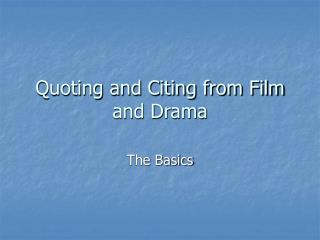 Quoting and Citing from Film and Drama