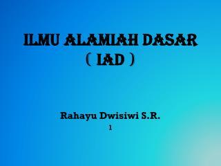 ILMU ALAMIAH DASAR (  IAD  )