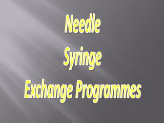 Needle Syringe Exchange Programmes