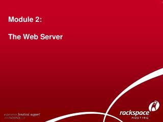 Module 2:  The Web Server