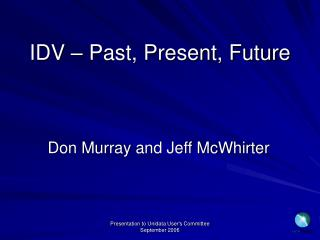 IDV – Past, Present, Future