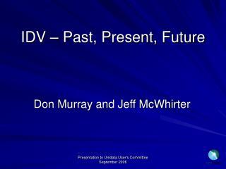 IDV � Past, Present, Future