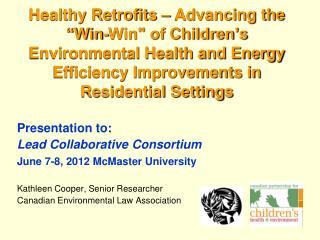 Presentation to: Lead Collaborative Consortium June 7-8, 2012 McMaster University