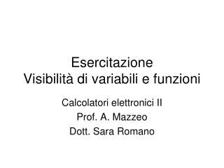 Esercitazione Visibilità di variabili e funzioni