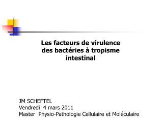 Les facteurs de virulence  des bact�ries � tropisme intestinal