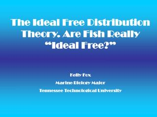 "The Ideal Free Distribution Theory. Are Fish Really ""Ideal Free?"""