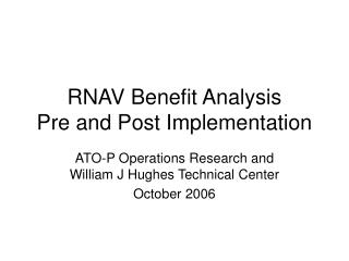 RNAV Benefit Analysis Pre and Post Implementation