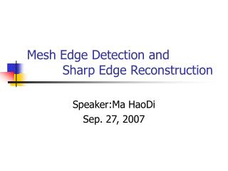 Mesh Edge Detection and           Sharp Edge Reconstruction