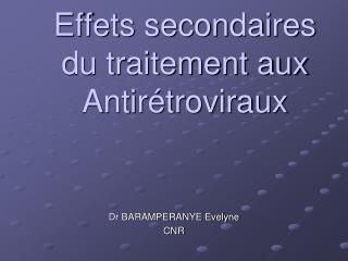 Effets secondaires du traitement aux   Antirétroviraux