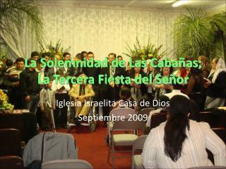 La Solemnidad de Las Caba as; La Tercera Fiesta del Se or