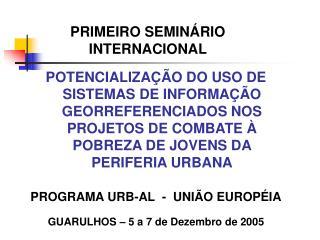 PRIMEIRO SEMINÁRIO INTERNACIONAL