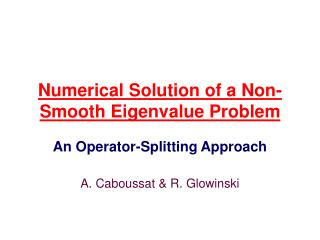 Numerical Solution of a Non-Smooth Eigenvalue Problem