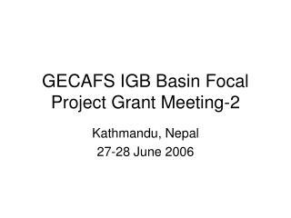 GECAFS IGB Basin Focal Project Grant Meeting-2