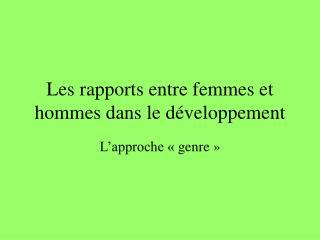 Les rapports entre femmes et hommes dans le développement