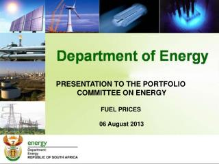 PRESENTATION TO THE PORTFOLIO  COMMITTEE ON ENERGY FUEL PRICES  06 August 2013