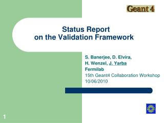 Status Report  on the Validation Framework