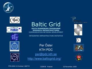 Per Öster KTH PDC per@pdc.kth.se balticgrid/