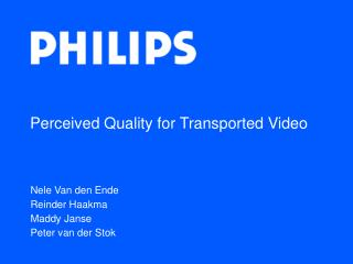 Perceived Quality for Transported Video
