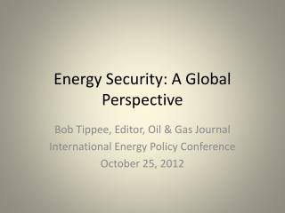 Energy Security: A Global Perspective