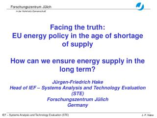 Facing the truth:  EU energy policy in the age of shortage of supply