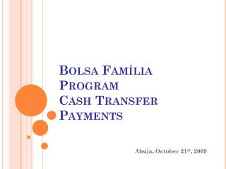 Bolsa  Família Program Cash Transfer  Payments