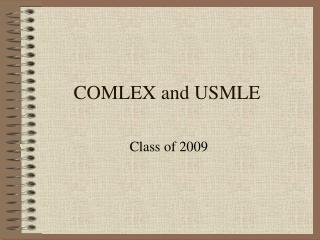 COMLEX and USMLE