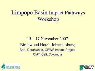 Limpopo Basin  Impact Pathways Workshop