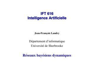 IFT 616 Intelligence Artificielle