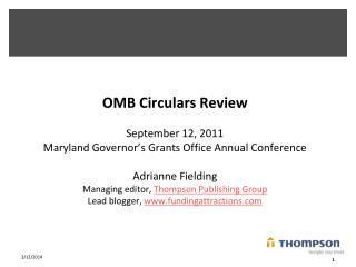 OMB Circulars Review  September 12, 2011 Maryland Governor s Grants Office Annual Conference  Adrianne Fielding Managing