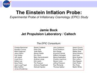 The Einstein Inflation Probe: Experimental Probe of Inflationary Cosmology (EPIC) Study