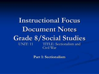 Instructional Focus Document Notes Grade 8/Social Studies