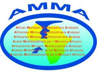 A frican  M onsoon  M ultidisciplinary  A nalyses