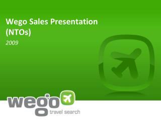 Wego Sales Presentation  (NTOs)