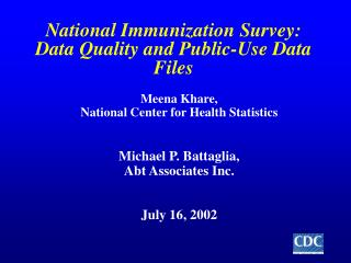 National Immunization Survey:  Data Quality and Public-Use Data Files